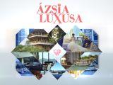 Ázsia Luxusa - új sorozat